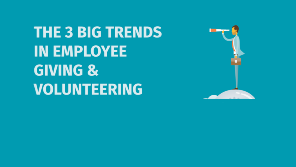 The 3 Big Trends in Employee Giving and Volunteering